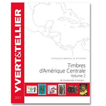 AMERIQUE CENTRALE Vol. 2 - 2017 (Catalogue des timbres des pays d'Amérique Centrale)