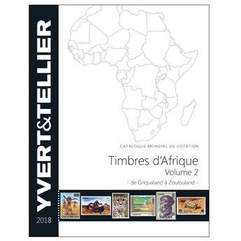 AFRIQUE Volume 2 - 2018 (Catalogue des timbres des pays d´Afrique de Griqualand à Zoulouland)