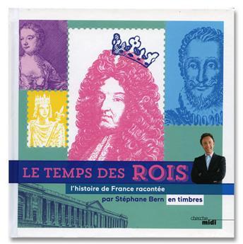 LE TEMPS DES ROIS (L´HISTOIRE DE FRANCE RACONTEE PAR STEPHANE BERN)