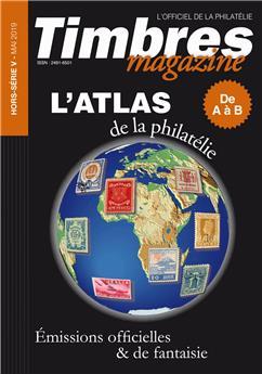 ATLAS DE LA PHILATELIE DE A à B (TIMBRE MAGAZINE HORS SERIE N°5)