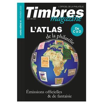 ATLAS DE LA PHILATELIE DE C à D (TIMBRE MAGAZINE HORS SERIE N°6)