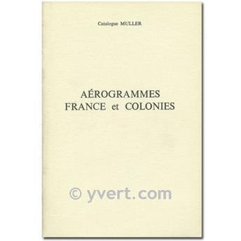 AEROGRAMMES FRANCE ET COLONIES - MULLERAerogrammes France and Colonies - Muller CatalogAEROGRAMMES FRANCE ET COLONIES - MULLER