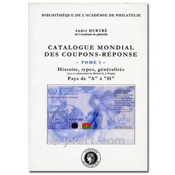 CATALOGUE MONDIAL DES COUPONS-REPONSE TOME 1 - A. HURTRE