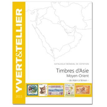 ASIE - MOYEN ORIENT - 2015 (Catalogue des timbres des pays du Moyen-Orient)